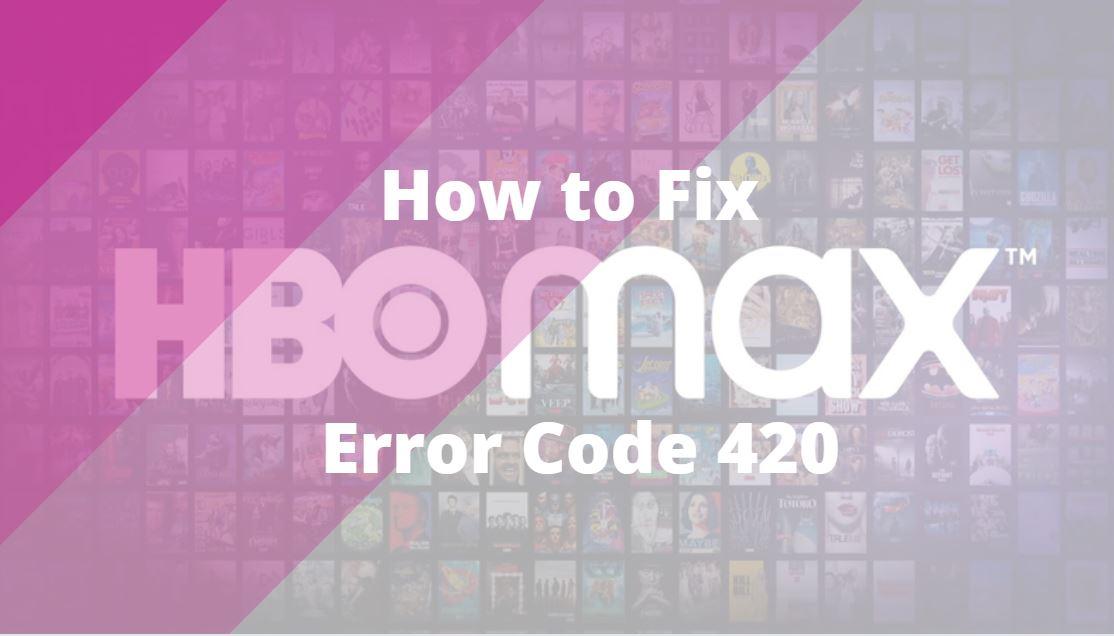 fix HBO Max error code 420